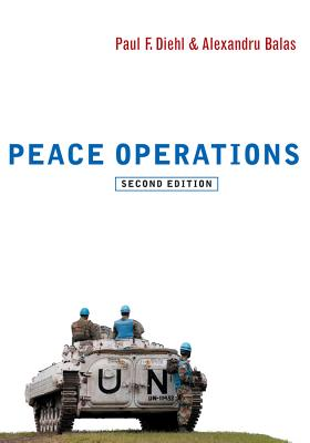 Peace Operations - Diehl, Paul F., and Balas, Alexandru