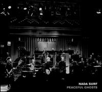 Peaceful Ghosts: Live with Deutsches Filmorchester Babelsberg - Nada Surf