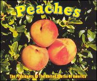Peaches [Single] - The Presidents of the United States of America