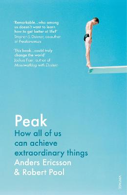 Peak: How All of Us Can Achieve Extraordinary Things - Ericsson, Anders, and Pool, Robert, Ph.D.