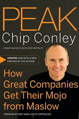 Peak: How Great Companies Get Their Mojo from Maslow - Conley, Chip
