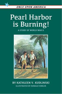Pearl Harbor Is Burning!: A Story of World War II - Kudlinski, Kathleen V
