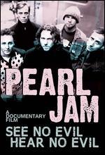 Pearl Jam: See No Evil, Hear No Evil -