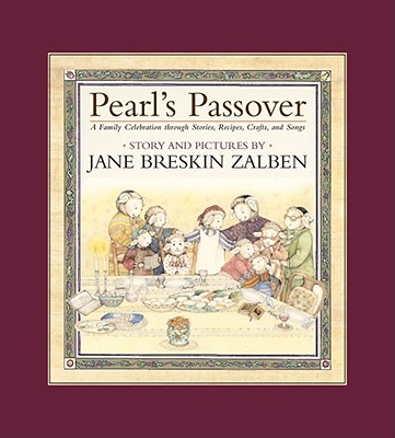 Pearl's Passover: A Family Celebration Through Stories, Recipes, Crafts, and Songs - Zalben, Jane Breskin