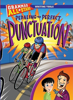 Pedaling to Perfect Punctuation - Herman, Gail Voege