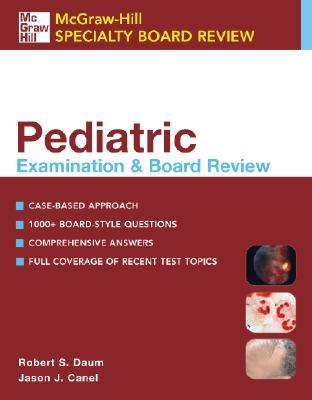 Pediatric Examination & Board Review - Daum, Robert S, MD