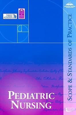 Pediatric Nursing: Scope and Standards of Practice - American Nurses Association (Creator)