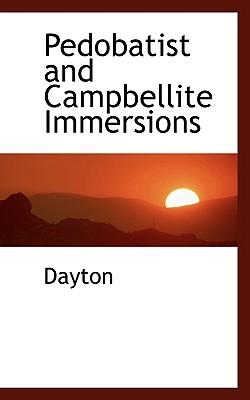 Pedobatist and Campbellite Immersions - Dayton