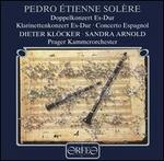 Pedro Étienne Solère: Doppelkonzert Es-Dur; Klarinettenkonzert Es-Dur; Concerto Espagnol