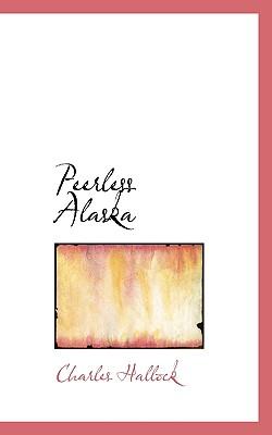 Peerless Alaska - Hallock, Charles
