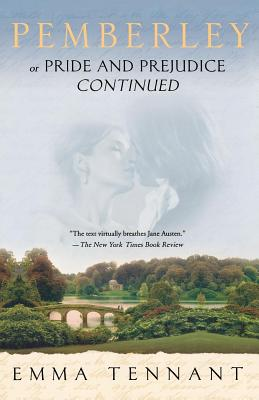 Pemberley: Or Pride and Prejudice Continued - Tennant, Emma