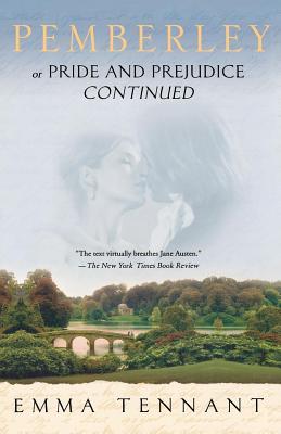 Pemberley: Or Pride and Prejudice Continued - Tennant, Emma