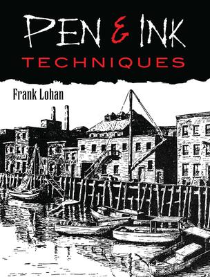 Pen & Ink Techniques - Lohan, Frank