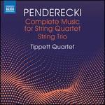 Penderecki: Complete Music for String Quartet; String Trio
