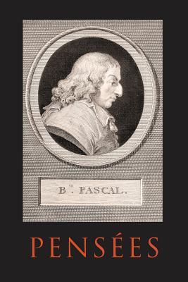 Pensees - Pascal, Blaise, and Warrington, John (Translated by), and Lafuma, Louis (Editor)