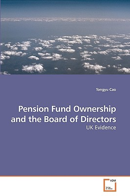 Pension Fund Ownership and the Board of Directors - Cao, Tongyu