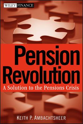 Pension Revolution - Ambachtsheer, Keith P