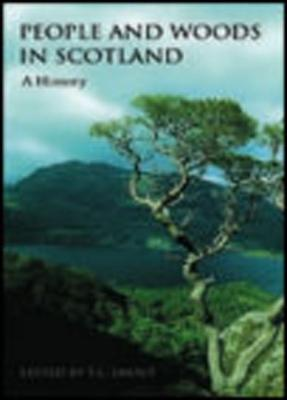 People and Woods in Scotland: A History - Smout, T C, Professor (Editor)