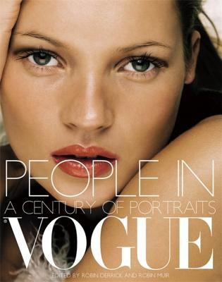 People in Vogue: A Century of Portraits - Derrick, Robin (Editor), and Muir, Robin (Editor)