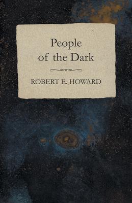People of the Dark - Howard, Robert E