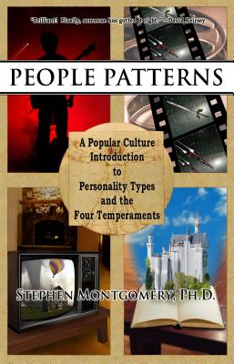 People Patterns: A Modern Guide to the Four Temperaments - Montgomery, Stephen, MD