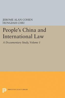 People's China and International Law, Volume 1: A Documentary Study - Cohen, Jerome Alan, and Chiu, Hungdah