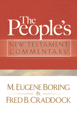 People's New Testament Commentary - Boring, M Eugene, and Craddock, Fred B