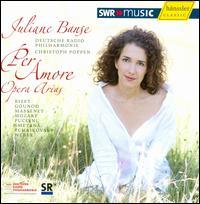 Per Amore: Opera Arias - Juliane Banse (soprano); Deutsche Radio Philharmonie Saarbrücken Kaiserslautern; Christoph Poppen (conductor)