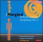 Per N�rg�rd: Sinfonia austera; Symphony No. 2