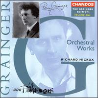Percy Grainger Edition, Vol. 1: Orchestral Works - BBC Philharmonic Orchestra; Richard Hickox (conductor)