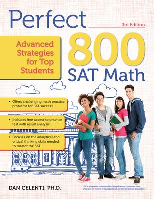 Perfect 800: SAT Math: Advanced Strategies for Top Students - Celenti, Dan
