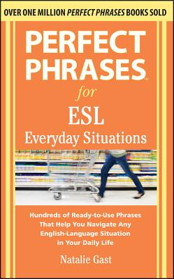 Perfect Phrases for ESL Everyday Situations: With 1,000 Phrases - Gast, Natalie