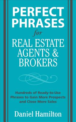 Perfect Phrases for Real Estate Agents & Brokers - Hamilton, Dan