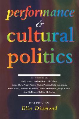 Performance and Cultural Politics - Diamond, Elin