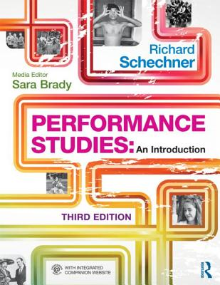 Performance Studies: An Introduction - Schechner, Richard