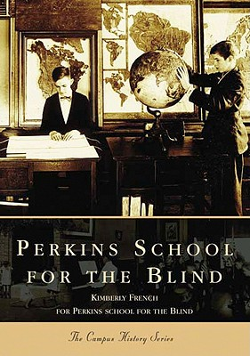 Perkins School for the Blind - French, Kimberly, and The Perkins School for the Blind