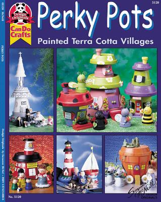 Perky Pots: Painted Terra Cotta Villages - McNeill, Suzanne