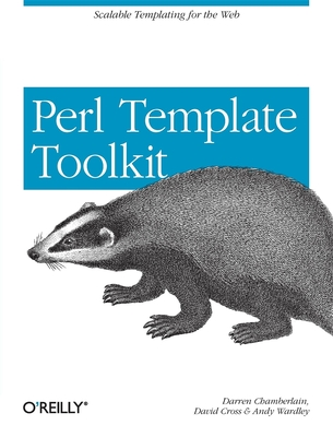Perl Template Toolkit - Chamberlain, Darren, and Cross, Dave, and Wardley, Andy