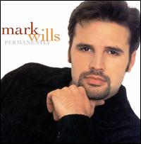 Permanently - Mark Wills
