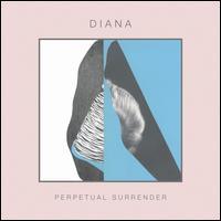 Perpetual Surrender - DIANA