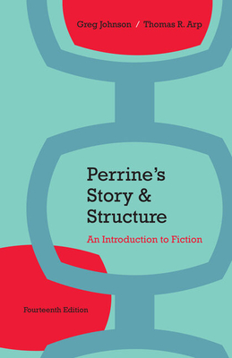 Perrine's Story and Structure (with 2016 MLA Update Card) - Arp, Thomas R, and Johnson, Greg