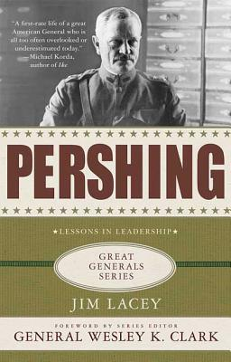 Pershing - Lacey, Jim, and Clark, Wesley K, General (Foreword by)