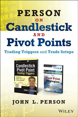 Person on Candlesticks and Pivot Points: Trade Setups and Triggers - Person, John L.