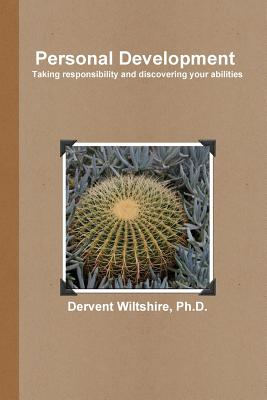 Personal Development: Taking Responsibility and Discovering Your Abilities - Wiltshire, Dervent