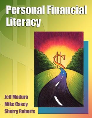 Personal Financial Literacy - Madura, Jeff, Professor
