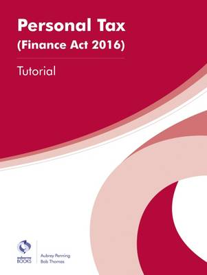 Personal Tax (Finance Act 2016) Tutorial - Penning, Aubrey, and Thomas, Bob