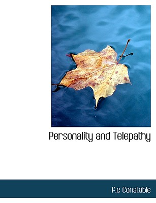 Personality and Telepathy - Constable, F C