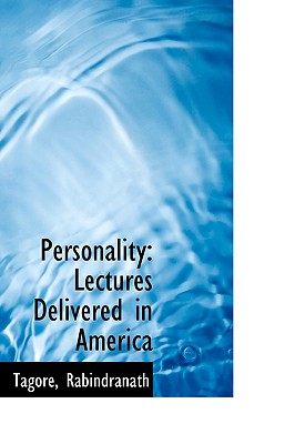 Personality: Lectures Delivered in America - Rabindranath, Tagore
