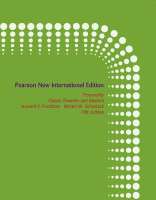 Personality: Pearson New International Edition: Classic Theories and Modern Research - Friedman, Howard S., and Schustack, Miriam W.