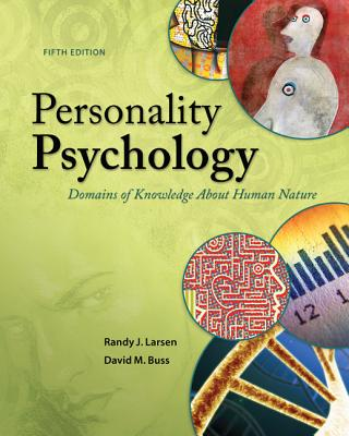Personality Psychology: Domains of Knowledge About Human Nature - Larsen, Randy J., and Buss, David M.